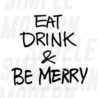 Eat Drink Be Merry Quote SVG