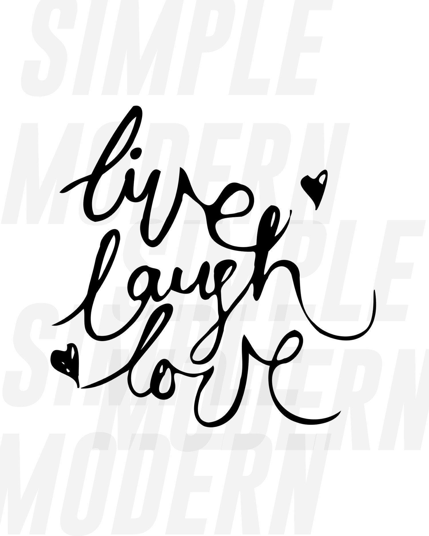 Live Laugh Love Svg Simple Modern Svg