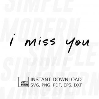 I Miss You SVG